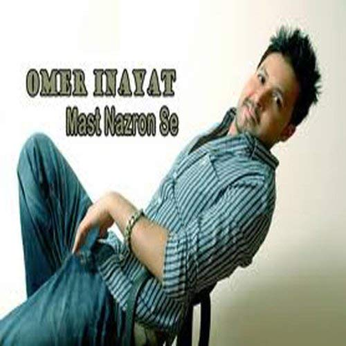 Mast Nazron Se by Omar Inayat