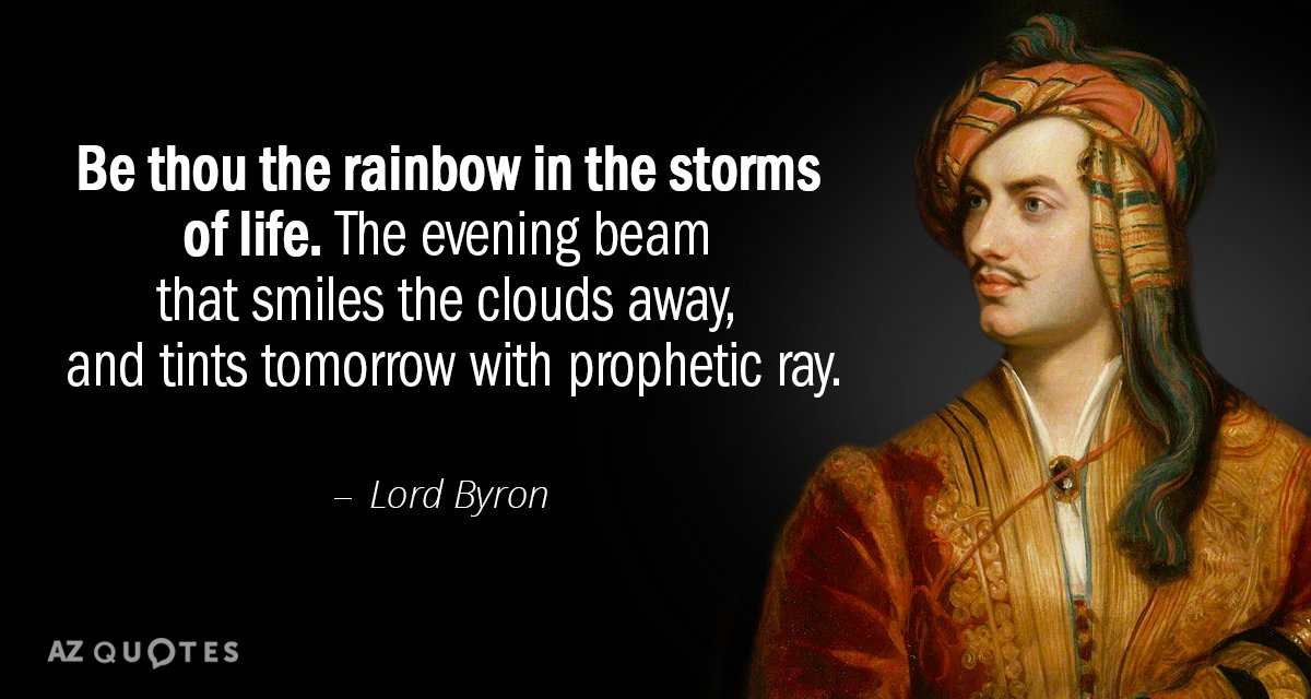 Be Thou The Rainbow In The Storms Of Life