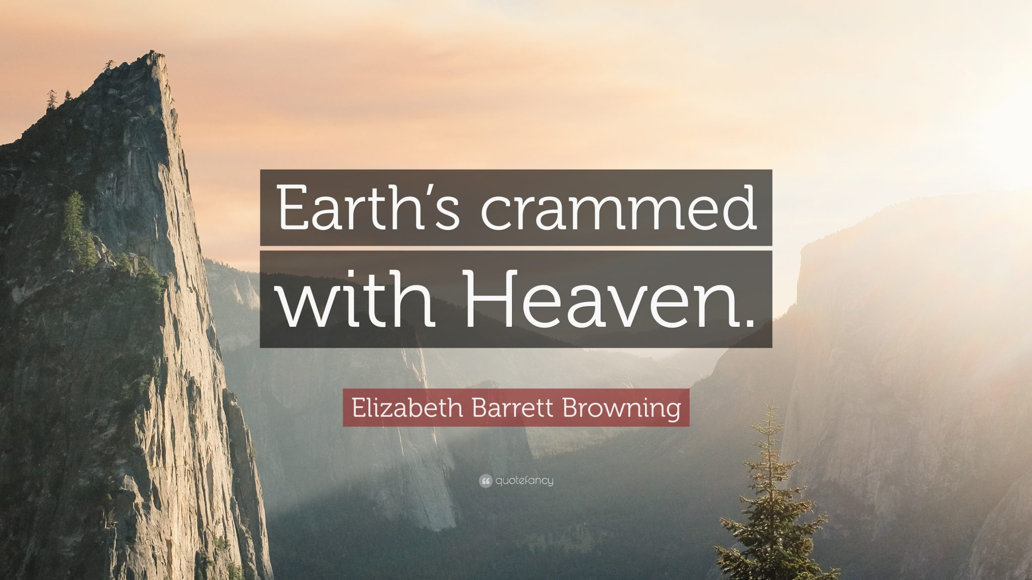 Elizabeth Barrett Browning-Quote-Earth-s-crammed-with-Heaven